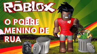 Adoption-The STREET BOY WAS ABUSED-Historinha (#RobloxConsciente)