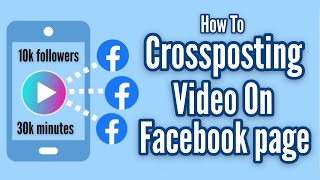 How to Crosspost Viḋeo on Multiple Facebook Page 2020 | Tagalog
