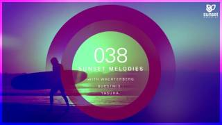 Sunset melodies 038 with wachterberg (incl. yasuha. guest mix)