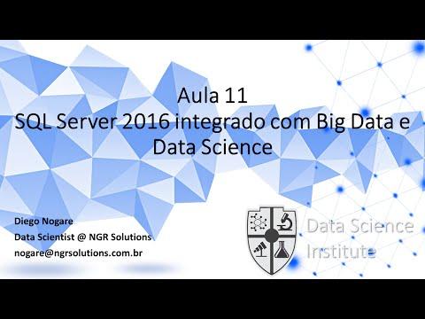 Mini-Curso: Introdução à Big Data e Data Science - Aula 11 - SQL 2016 + BigData e DataScience