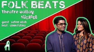 Folk Beats; Theatre Wallay Special Hosted by Aimon Fatima