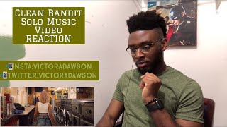 Clean Bandit Solo Music Video REACTION