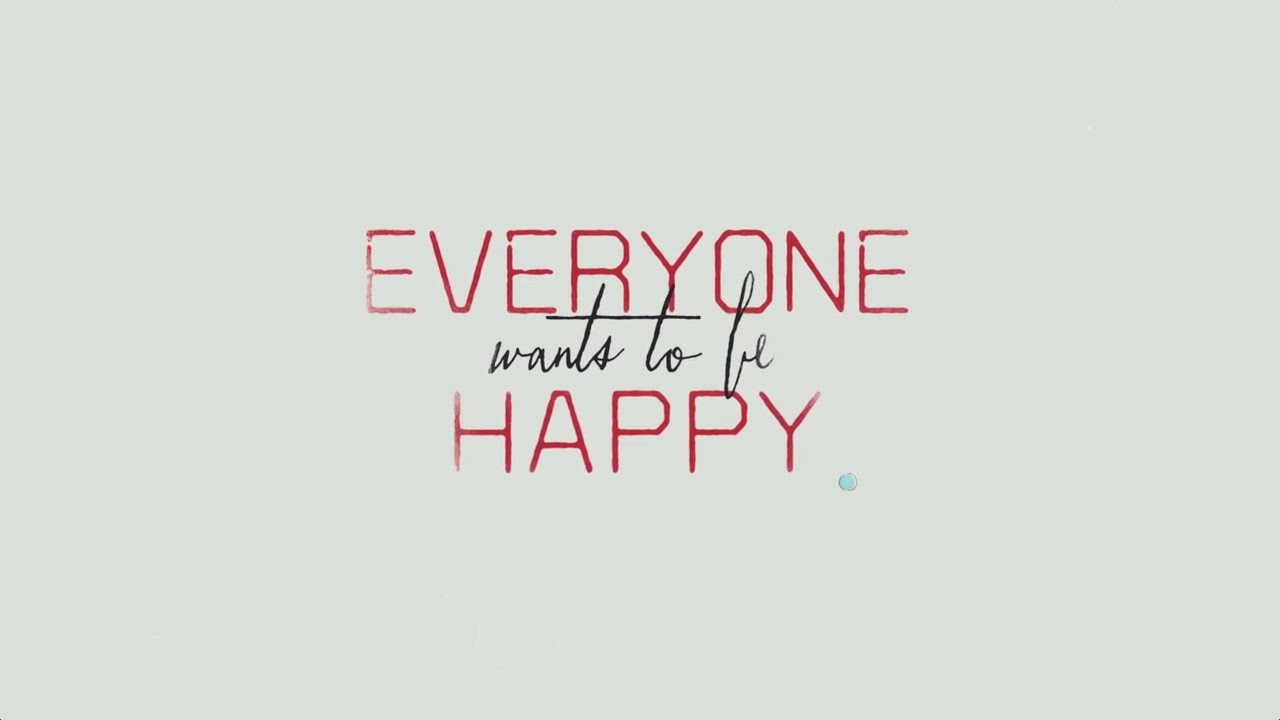 Everyone Wants to Be Happy - YouTube