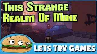 THIS STRANGE REALM OF MINE 👹 Neat Adventure FPS With A Story 🍔 Lets Try Games 🍔