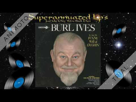 BURL IVES funny way of laughin Side Two