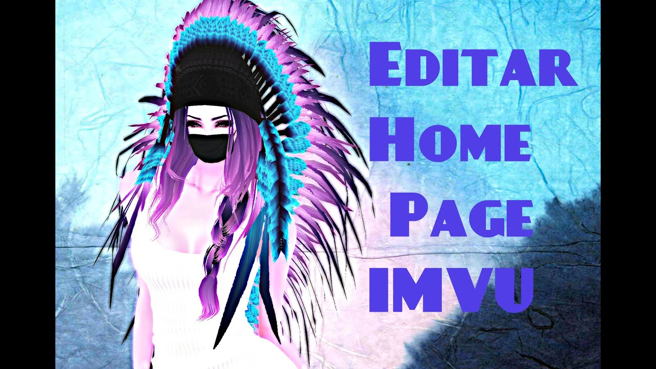 Editar Home Page IMVU - YouTube