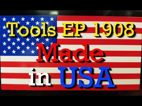 Tools - Made In USA Edition!  Tools Episode 1908