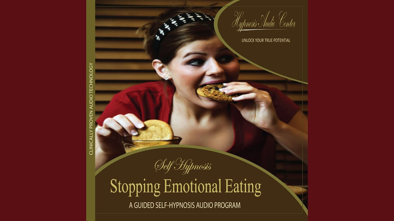 Stopping Emotional Eating - Guided Self-Hypnosis - YouTube