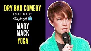 Yoga | Mary Mack | All Ages | Dry Bar Comedy