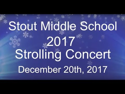 Stout Middle School 2017 Strolling Concert