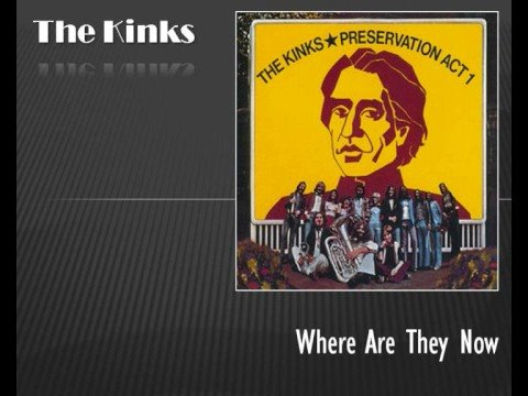 The Kinks - Preservation: Act 1 - Where Are They Now
