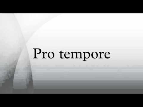 Pro tempore