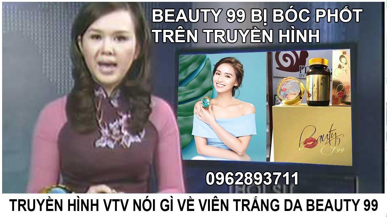 Viên uống trắng da Beauty 99 bị bóc phốt trên truyền hình VTV như thế nào