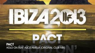 PACT Hold On Feat Alice Amelia Original Club Mix