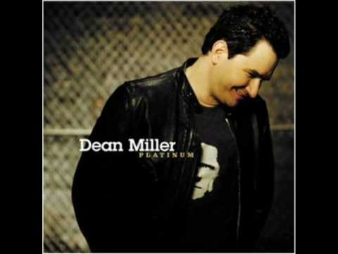 Dean Miller - The Gun Ain't Loaded (But I Am)
