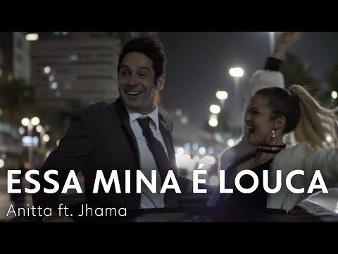 Essa Mina É Louca - Anitta ft. Jhama | Pega Pega
