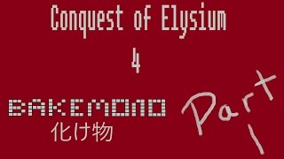 Conquest of Elysium 4 - Bakemono Epic Play - Part 1