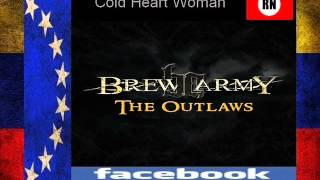 Brew Army   Cold Heart Woman  Venezuela