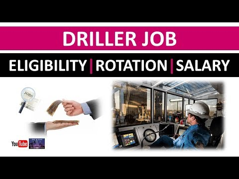 Driller Job | Eligibility | Rotation | Salary | Oil and Gas Rig