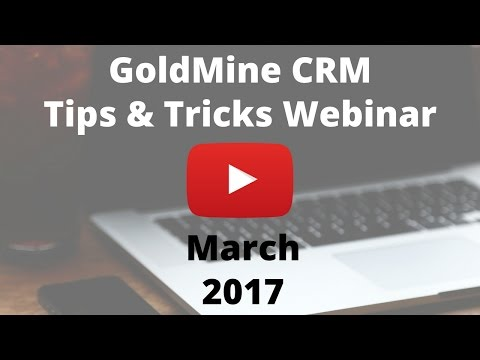 GoldMine Tips and Tricks March 2017