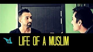Life of a MUSLIM - SHAM IDREES