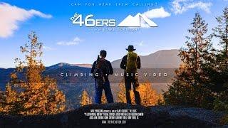 The 46ers Film - Dan Berggren: Climbing - Music Video