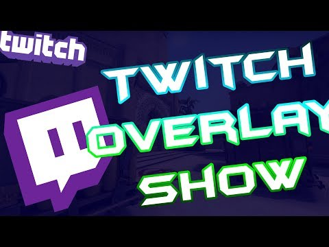 Twitch Overlay Show