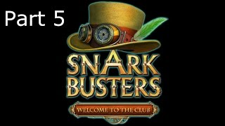 Snark Busters - Welcome to the Club - Part 5: What Was I Doing?
