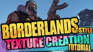How to make BORDERLANDS style  CHARACTERS : a texture creation tutorial!