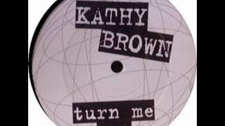 Kathy Brown - Turn Me Out (Disco Remix)