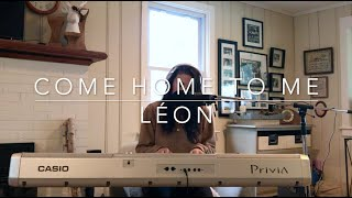 Come Home to Me - LÉON (Cover) by Drea Badder