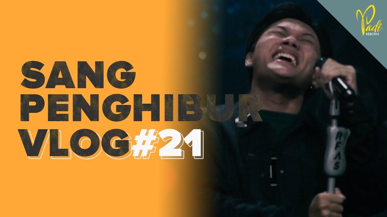 PADI SANG PENGHIBUR VLOG #21