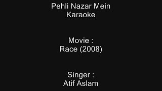 Pehli Nazar Mein - Karaoke - Atif Aslam - Race (2008)