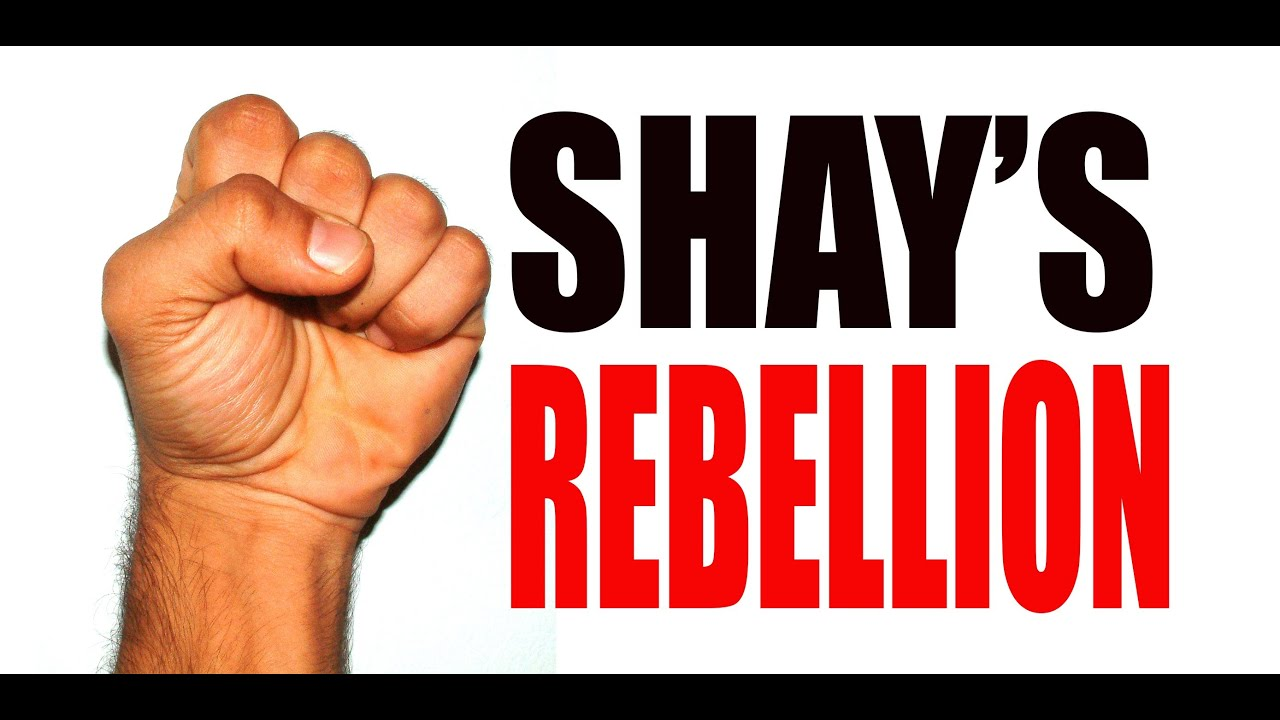 shays rebellion Shays' rebellion was an armed uprising in western massachusetts from 1786 to 1787 the rebels, led by daniel shays and known as shaysites (or regulators), were mostly small farmers angered by crushing debt and taxes.