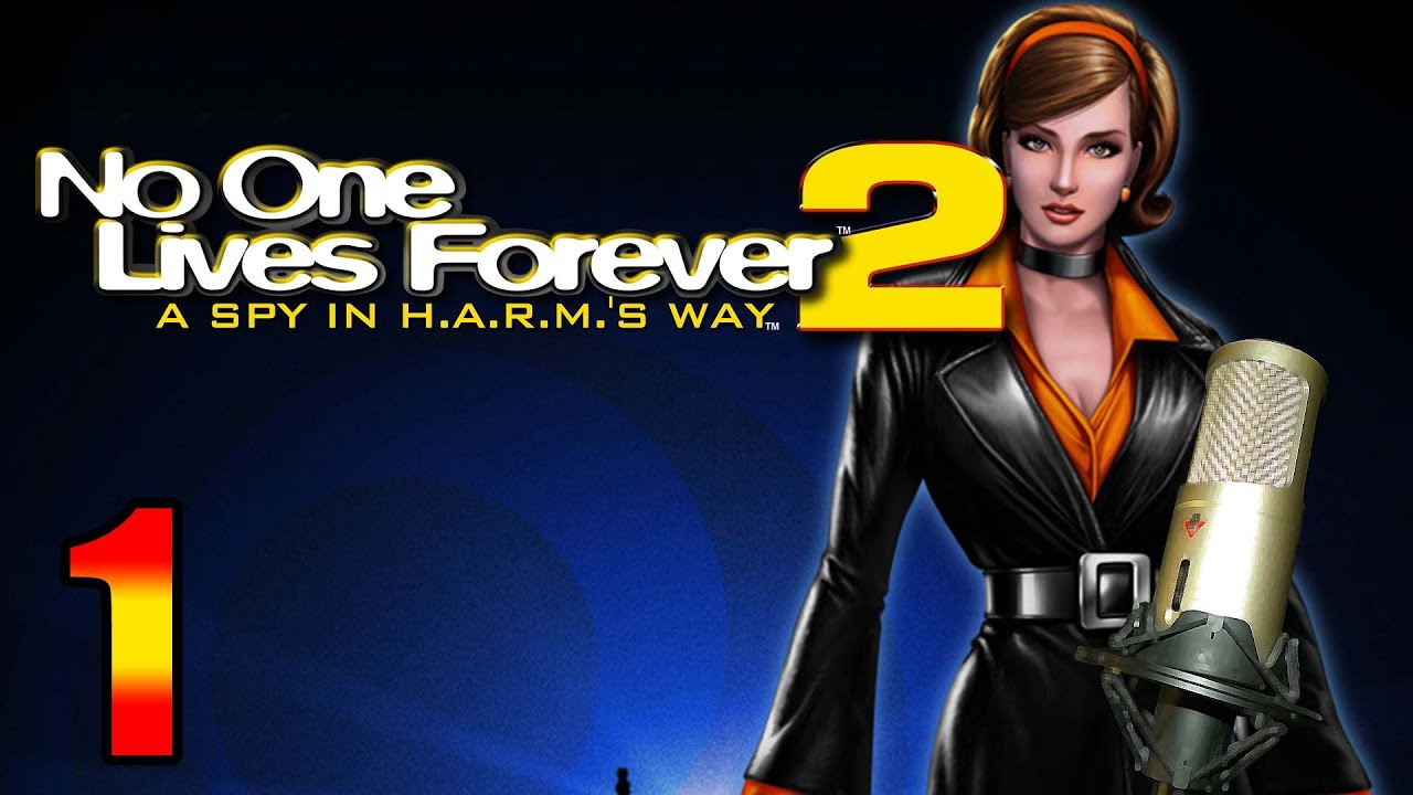 no one lives forever 2 a spy in h a r m s way скачать