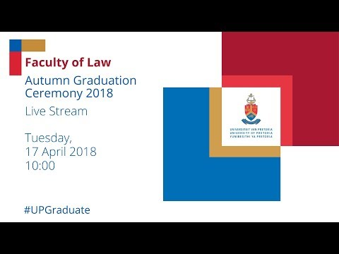Faculty of Law Autumn Graduation Ceremony 10h00 17 April 2018