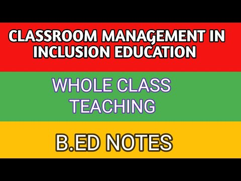 classroom management in Inclusive Education..whole class teaching.b.ed/m.ed..notes in hindi