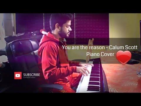 You Are The Reason - Calum Scott - Piano Cover