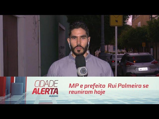 MP e prefeito Rui Palmeira se reuniram hoje à tarde para falar sobre aumento da passagem de ônibus