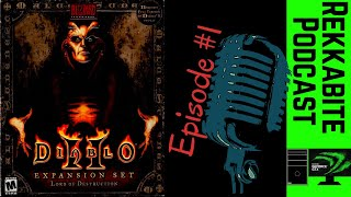 Podcast #1- Video Game Talk while Playing Diablo II