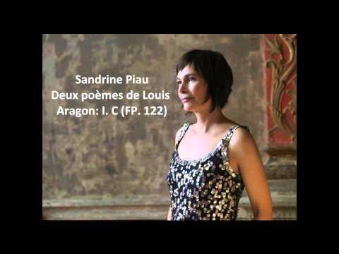 """Sandrine Piau: The complete """"Deux poèmes de Louis Aragon FP. 122"""" (Poulenc)"""