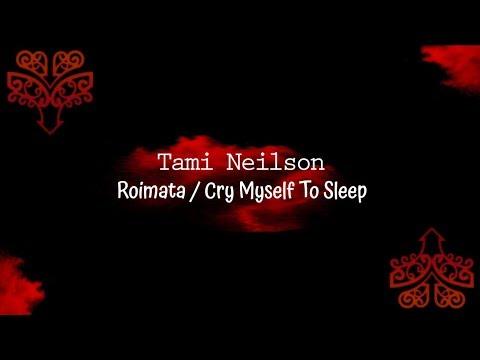Roimata / Cry Myself To Sleep - Tami Neilson - Lyrics