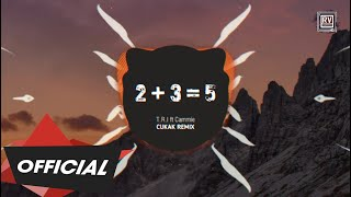 2+3=5 - T.R.I ft. Cammie (CUKAK Remix) | Nhạc Trẻ TikTok Gây Nghiện 2019 | RV Underground