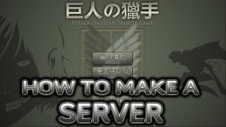 Attack on Titan: The Game (By Fenglee) - How to Make and Host a Server (Without Hamachi)