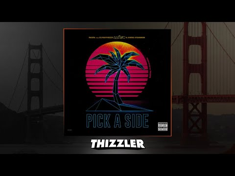 Paupa ft. FlyGuyVeezy, Iamsu!, Chris O'Bannon - Pick A Side [Thizzler.com Exclusive]