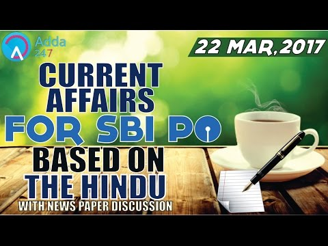 SBI PO 2017 : CURRENT AFFAIRS FOR SBI PO BASED ON THE HINDU (22nd March,2017)
