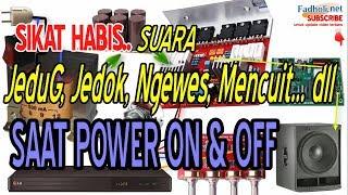 Menghilangkan Suara JEDOK Power Amplififer