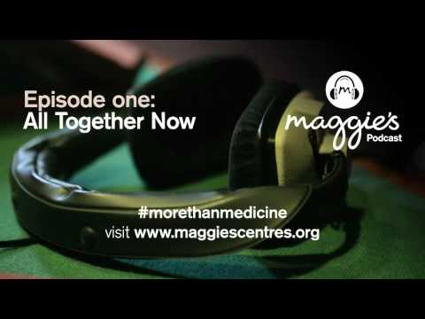Maggie's Podcast – Episode one: All Together Now