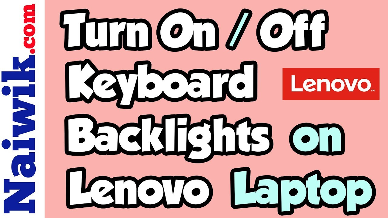 How to Turn On / Off Keyboard Backlight in a Lenovo Laptop