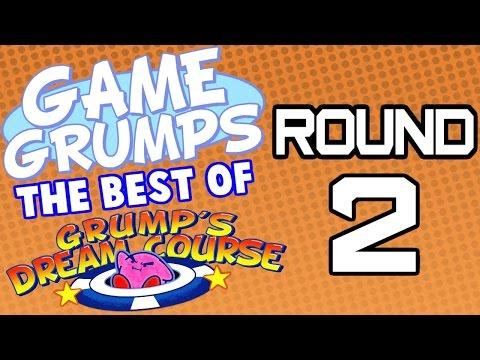 Game Grumps - Best of GRUMP'S DREAM COURSE: ROUND 2